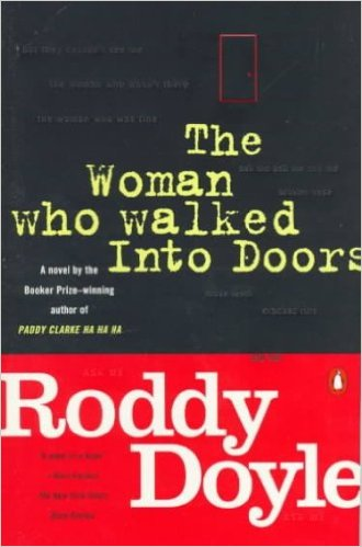 The Woman Who Walked Into Doors  by RoddyDoyle
