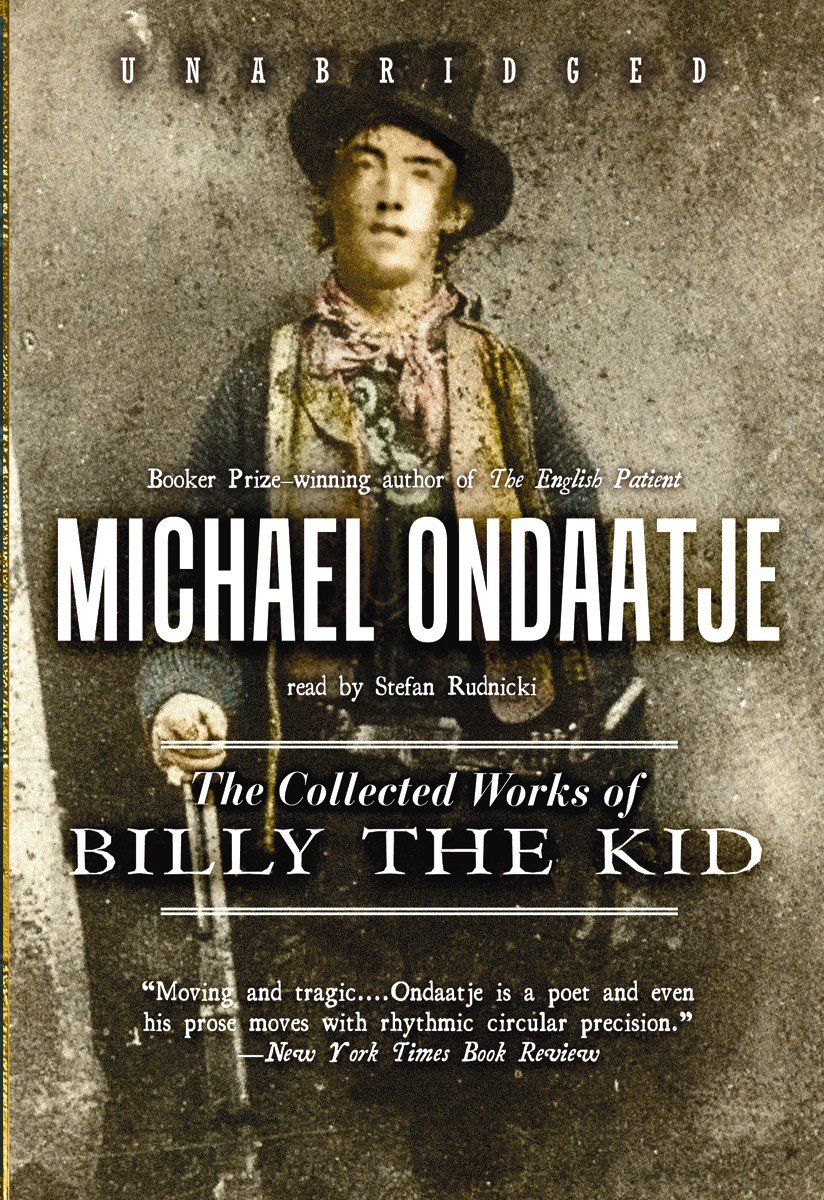 Book Review: The Collected Works of Billy The Kid by Michael Ondaatje