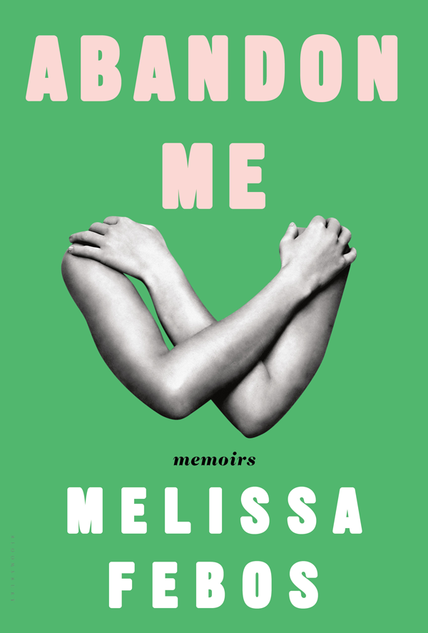 Book Review: Melissa Febos' AbandonMe
